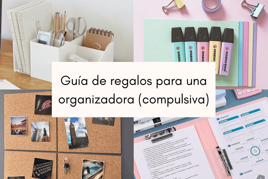 guía de regalos para una organizadora compulsiva